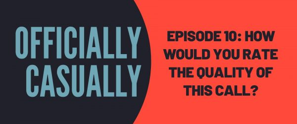 #10 EPISODE: HOW WOULD YOU RATE THE QUALITY OF THIS CALL?