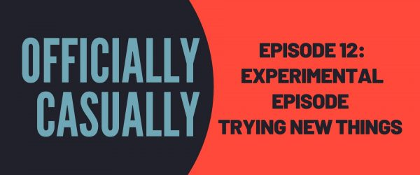 #12 EPISODE - EXPERIMENTAL EPISODE - TRYING NEW THINGS WHICH RESULTED IN A REALLY BAD AUDIO QUALITY xD