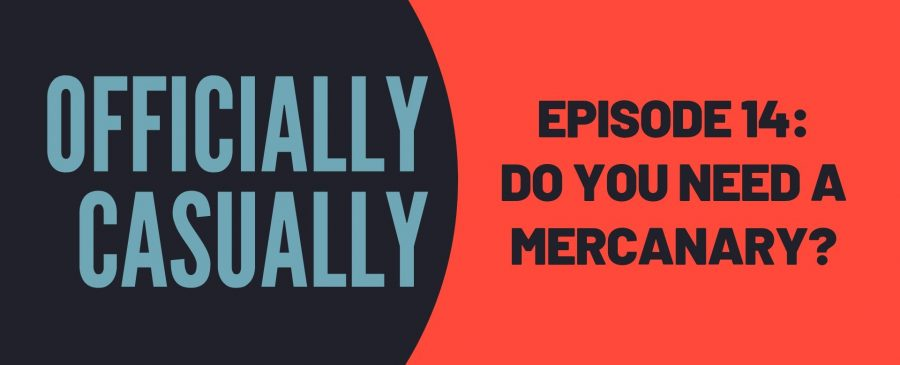 #14 EPISODE - DO YOU NEED A MERCENARY?