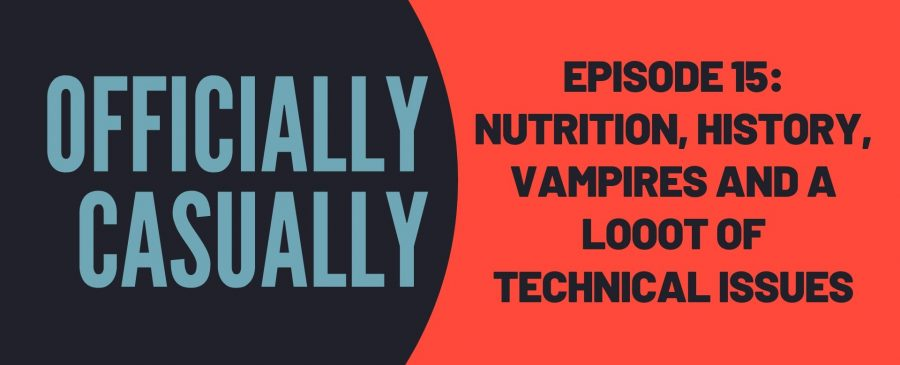 #15 EPISODE - NUTRITION, HISTORY, VAMPIRES AND A LOOOT OF TECHNICAL ISSUES