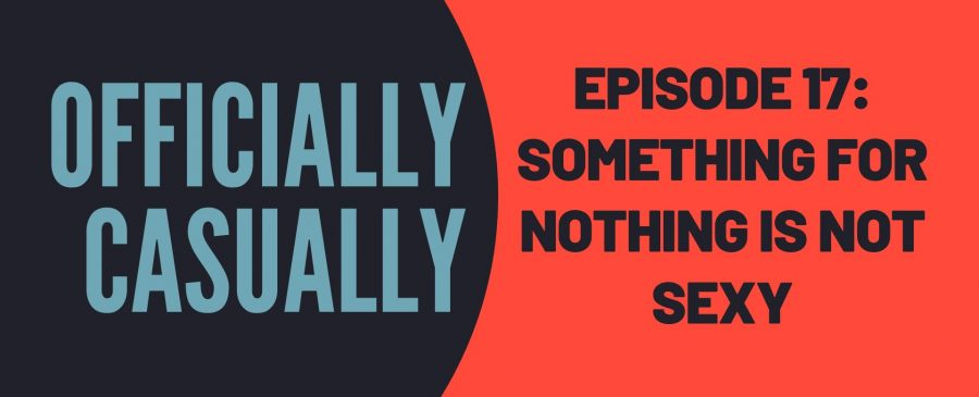 #17 EPISODE: SOMETHING FOR NOTHING IS NOT SEXY