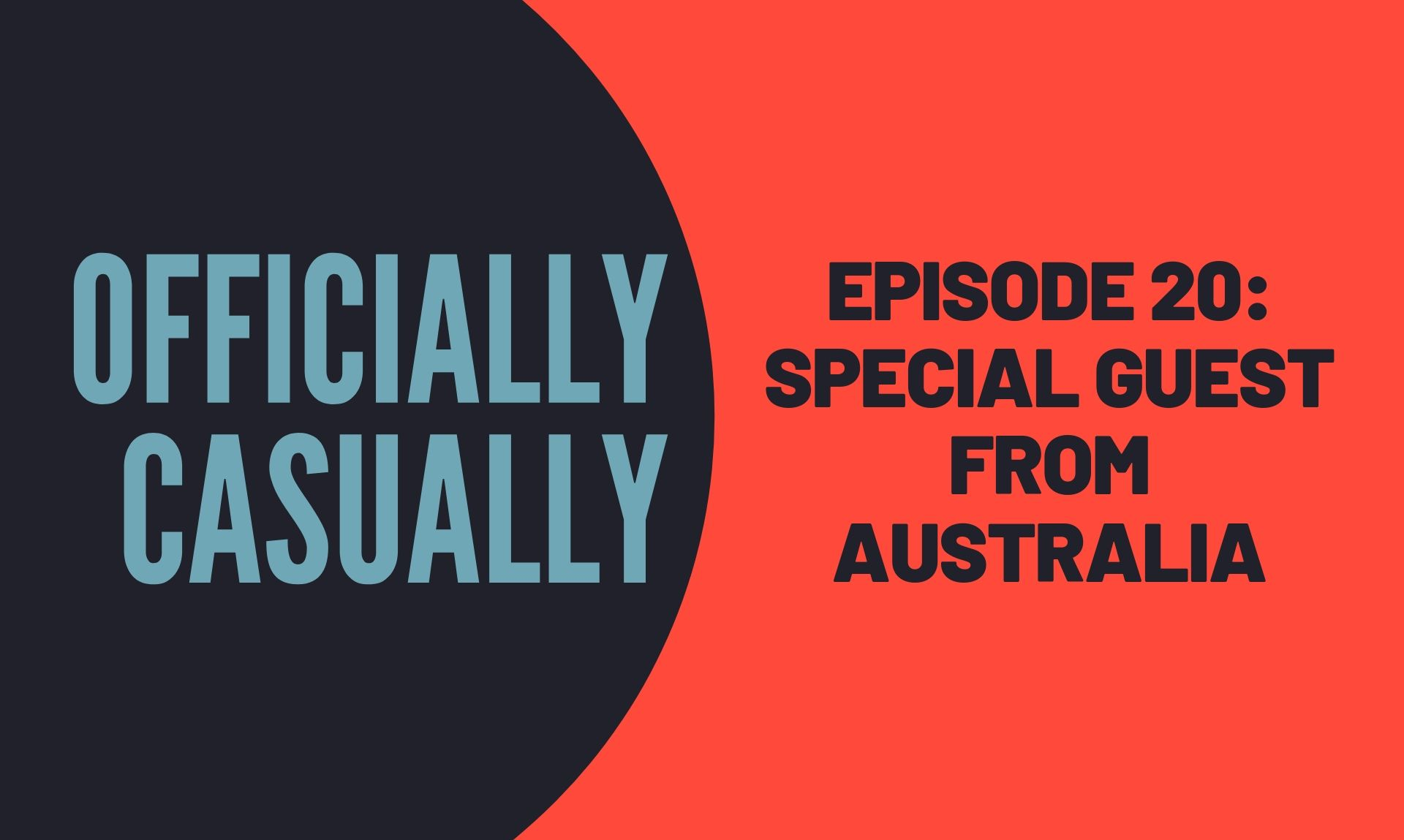 #20 EPISODE - SPECIAL GUEST FROM AUSTRALIA